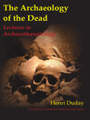 The Archaeology of the Dead (eBook): Lectures in Archaeothanatology
